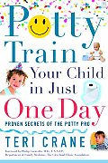 Potty Train Your Child in Just One Day Proven Secrets of the Potty Pro