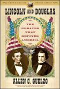 Lincoln & Douglas The Debates That Defined America