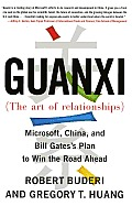 Guanxi the Art of Relationships Microsoft China & Bill Gatess Plan to Win the Road Ahead