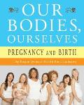 Our Bodies, Ourselves: Pregnancy and Birth Cover