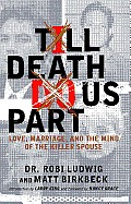 Till Death Do Us Part Love Marriage & the Mind of the Killer Spouse
