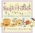 Superfoods For Babies & Children