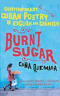 Burnt Sugar: Contemporary Cuban Poetry in English and Spanish Cover