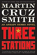 Three Stations (Arkady Renko Novels) Cover