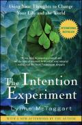 Intention Experiment Using Your Thoughts to Change Your Life & the World