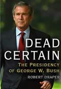 Dead Certain The Presidency of George W Bush