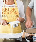 Williams Sonoma Bride & Groom Cookbook Recipes for Cooking Together
