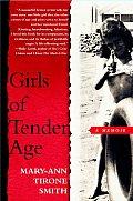 Girls Of Tender Age A Memoir