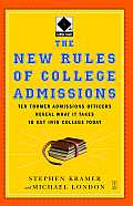 The New Rules of College Admissions: Ten Former Admissions Officers Reveal What It Takes to Get Into College Today Cover