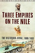 Three Empires on the Nile: The Victorian Jihad, 1869-1899 Cover