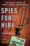 Spies for Hire The Secret World of Intelligence Outsourcing