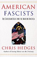 American Fascists: The Christian Right and the War on America Cover