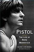 Pistol The Life Of Pete Maravich