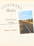 Everyman's Rules for Scientific Living: A Novel