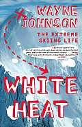 White Heat: Extreme Skiing Life (07 Edition)