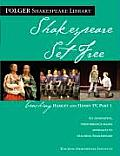Shakespeare Set Free: Teaching Hamlet and Henry IV Part I (Folger Shakespeare Library)