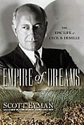 Empire of Dreams the Epic Life of Cecil B DeMille