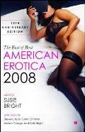 The Best of Best American Erotica 2008: 15th Anniversary (Best American Erotica)
