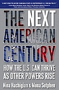 Next American Century How the U S Can Thrive as Other Powers Rise
