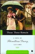 These Three Remain (Fitzwilliam Darcy Gentleman #03)