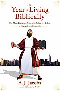 Year of Living Biblically One Mans Humble Quest to Follow the Bible as Literally as Possible