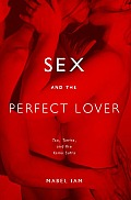 Sex & the Perfect Lover Tao Tantra & the Kama Sutra