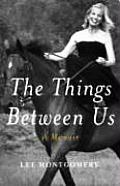 Things Between Us A Memoir