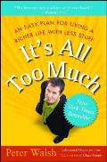 It's All Too Much: An Easy Plan for Living a Richer Life with Less Stuff Cover
