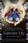 Forever Lily An Unexpected Mothers Journey to Adoption in China