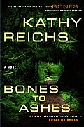 Bones to Ashes: A Temperance Brennan Novel Cover