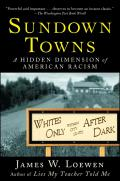 Sundown Towns: A Hidden Dimension of American Racism Cover