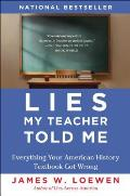 Lies My Teacher Told Me: Everything Your American History Textbook Got Wrong (Rev 07 Edition) Cover
