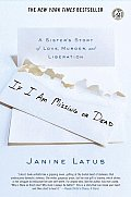 If I Am Missing or Dead A Sisters Story of Love Murder & Liberation