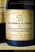 Judgment of Paris: California Vs. France and the Historic 1976 Paris Tasting That Revolutionized Wine Cover