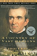 A Country of Vast Designs: James K. Polk, the Mexican War and the Conquest of the American Continent (Simon &amp; Schuster America Collection) Cover