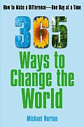 365 Ways to Change the World: How to Make a Difference One Day at a Time