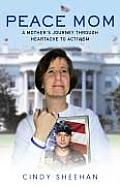 Peace Mom: A Mother's Journey Through Heartache to Activism Cover