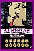 A Perfect Ass: Muriel & Sarah's Summer of Wonder in an Age of Bummer