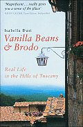 Vanilla Beans & Brodo Real Life in the Hills of Tuscany