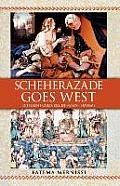 Scheherazade Goes West Different Cultures Different Harems