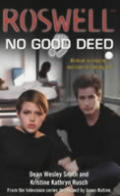 Roswell No Good Deed