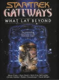 Gateways: What Lay Beyond