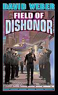 Field Of Dishonor Honor Harrington 04