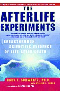 The Afterlife Experiments: Breakthrough Scientific Evidence of Life After Death Cover