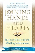 Joining Hands & Hearts Interfaith Intercultural Wedding Celebrations A Practical Guide for Couples