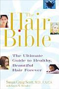 The Hair Bible: The Ultimate Guide to Healthy, Beautiful Hair Forever