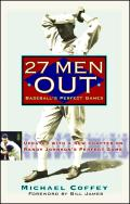 27 Men Out: Baseball's Perfect Games