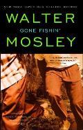 Gone Fishin Featuring an Original Easy Rawlins Short Story Smoke