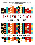 Devils Cloth A History Of Stripes