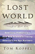 Lost World Rewriting Prehistory How New